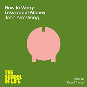 How to Worry Less about Money Audiobook