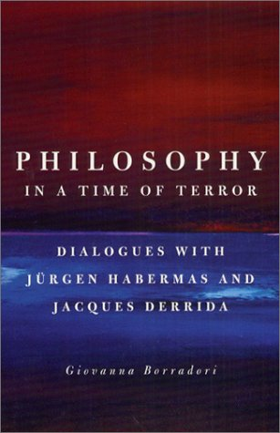 Philosophy In A Time Of Terror  Dialogues With Jurgen Habermas And Jacques Derrida