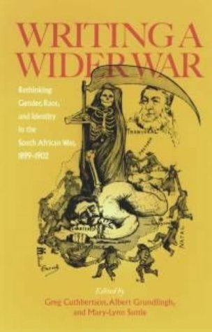 Read Online Writing a Wider War : Rethinking Gender, Race, and Identity in South African War, 1899 U 1902 ebook