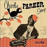 チャーリー・パーカー・ストーリー・オン・ダイアル Vol.1