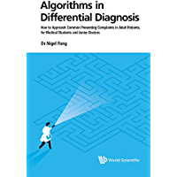 Algorithms in Differential Diagnosis:How to Approach Common Presenting Complaints in Adult Patients, for Medical Students and Junior Doctors