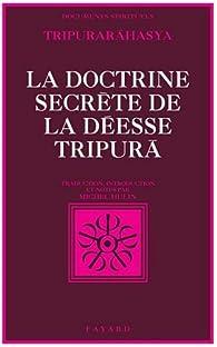 La Doctrine secrète de la déesse Tripura : Section de la connaissance par Michel Hulin