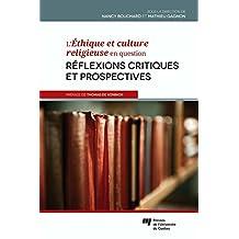 L'Éthique et culture religieuse en question: Réflexions critiques et prospectives
