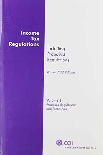 Income Tax Regulations (Winter 2012 Edition), December 2011 (6 Volume set)