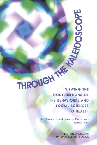 Through the Kaleidoscope: Viewing the Contributions of the Behavioral and Social Sciences to Health -- The Barbara and J
