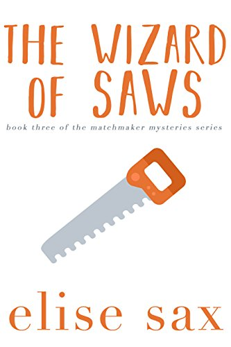 The Wizard of Saws (Matchmaker Mysteries Book 3)