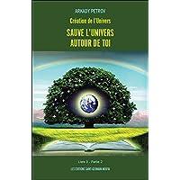 Création de l'Univers - Sauve l'Univers autour de toi Livre 3 Partie 2