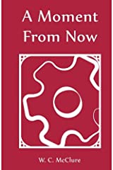 A Moment From Now (Color Series: Fuchsia) (Volume 1) Paperback