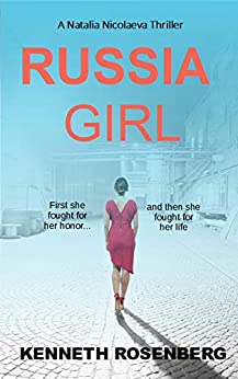 Russia Girl (A Natalia Nicolaeva Thriller Book 1) by [Rosenberg, Kenneth]