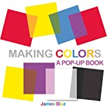 img - for Making Colors: A Pop-Up Book book / textbook / text book