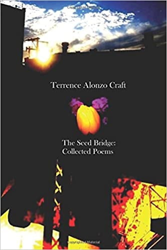 Amazon Fr The Seed Bridge Collected Poems Terrence