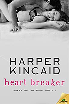 Heart Breaker (Break on Through) by [Kincaid, Harper]