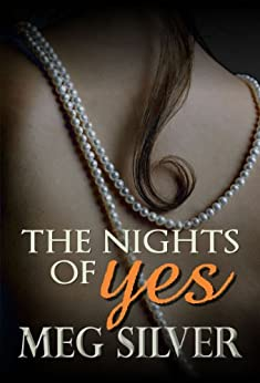 The Nights Of Yes by [Silver, Meg]