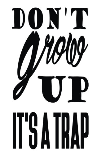Dont grow up its a trap [Notebook, Mind] (Tapa Blanda)