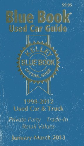Kelly Blue Book Used Car Guide: January-March 2013 (Kelley Blue Book Used Car Guide)