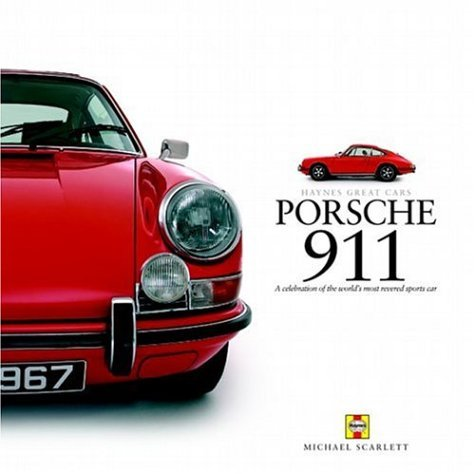 Porsche 911: Celebration of the World's Most Revered Sports Car (Haynes Great Cars) by Michael Scarlett (2006-02-14) por Michael Scarlett