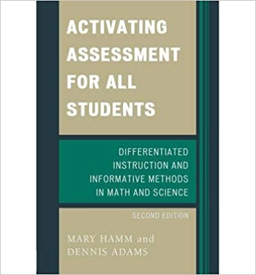 Activating Assessment for All Students: Differentiated Instruction and Information Methods in Math and Science- Common