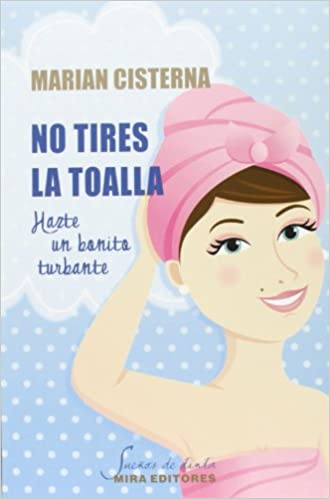 No tires la toalla, hazte un bonito turbante (Spanish) Paperback – May 1, 2013