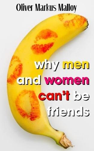 Why Men and Women Can't Be Friends: Honest Relationship Advice for Wom... - 41V9 %2BiNCnL