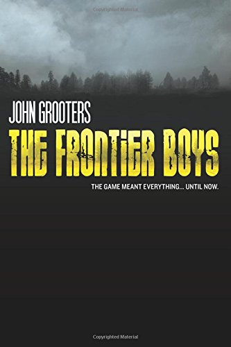 The Frontier Boys: The Novel
