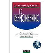Le reengineering: réinventer entreprise