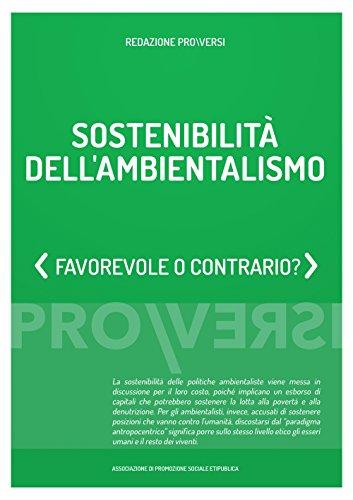 Sostenibilità dell'Ambietalismo: Favorevole o contrario? (Italian Edition)