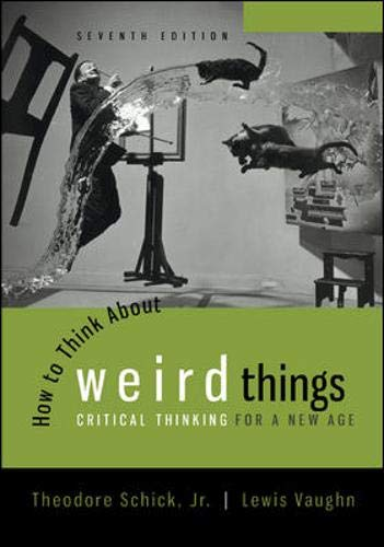 How to Think About Weird Things: Critical Thinking for a New Age