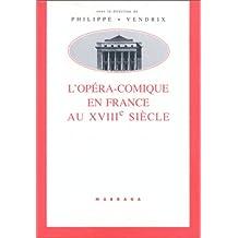 OPÉRA-COMIQUE EN FRANCE AU 18ÈME SIÈCLE (L')