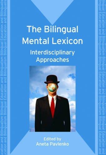 The Bilingual Mental Lexicon: Interdisciplinary Approaches (Bilingual Education & Bilingualism)