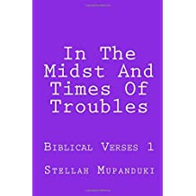 In The Midst And Times Of Troubles: Biblical Verses 1