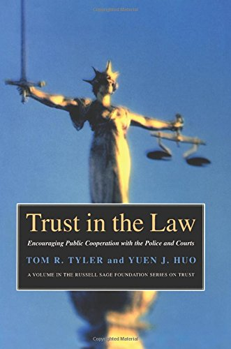 Trust in the Law: Encouraging Public Cooperation with the Police and Courts (Russell Sage Foundation Series on Trust)
