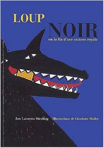 Livres Loup noir ou la fin d'une maison royale pdf