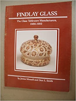 Findlay Glass: The Glass Tableware Manufacturers, 1886-1902