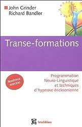 Transe-formations : Programmation Neuro-Linguistique et techniques d'hypnose éricksonienne