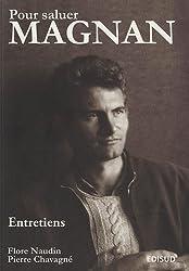 Pour saluer Magnan : Entretiens & cahiers de jeunesse