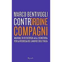 Contrordine compagni. Manuale di resistenza alla tecnofobia per la riscossa del lavoro e dell'Italia