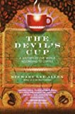 The Devil's Cup : A History of the World According to Coffee (Paperback)--by Stewart Lee Allen [2003 Edition]