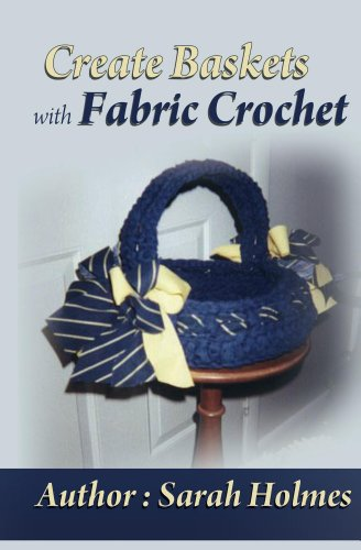 Crochet Rag - Create Baskets With Fabric Crochet