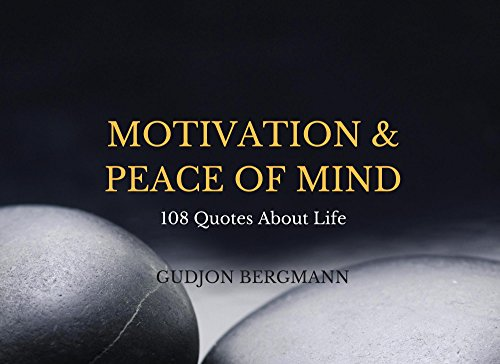 Motivation Peace Of Mind 108 Quotes About Life Kindle Edition