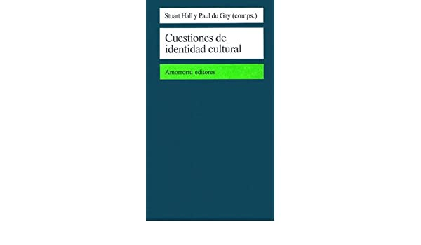 Cuestiones de identidad cultural Comunicación, cultura y medios: Amazon.es: Stuart Hall: Libros