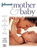 """Johnson's"" Mother and Baby (Johnson's child development)"