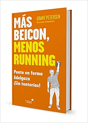 Más Bacon, Y Menos Running: Amazon.es: Grant Petersen, Rosa Plana, Blanca Ribera de Madariaga: Libros