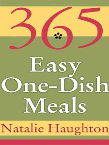 365 Easy One Dish Meals by [Haughton, Natalie]