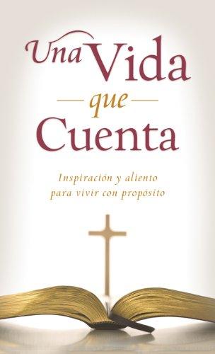 Download Una vida que cuenta: Inspiración y aliento para vivir con propósito (VALUE BOOKS) (Spanish Edition) PDF