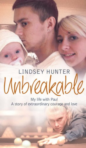 Unbreakable: My life with Paul � a story of extraordinary courage and love