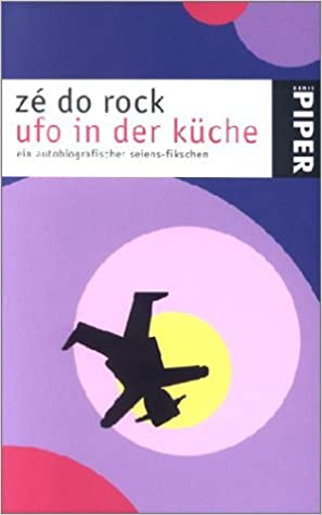 Ufo In Der Küche: Ein Autobigrafischer Seiens-fikschen: Amazon.de ...
