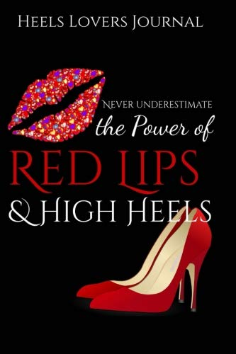 Heels Lovers Journal: Lined Notebook to write in with 100 High Heels Quotes for self-confident women. The
