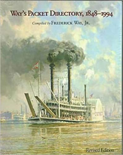 Way's Packet Directory 1848–1994: Passenger Steamboats of the Mississippi River System