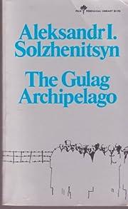 The Gulag Archipelago 1918-1956, Parts I -…