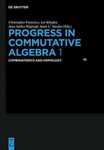 Progress in Commutative Algebra 1: Combinatorics and Homology (De Gruyter Proceedings in Mathematics)